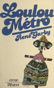 René Garby - Loulou métro.