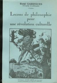 René Garrigues - Leçons de philosophie pour une révolution culturelle.