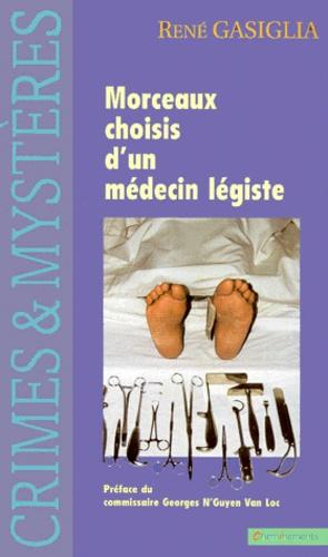 René Gasiglia - Morceaux choisis d'un médecin légiste.