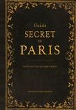 René Gast et Guillaume Rateau - Guide secret de Paris.