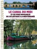 René Gast - Le Canal du Midi et les voies navigables de l'Atlantique à la Méditerranée.