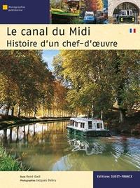 René Gast - Le canal du Midi - Histoire d'un chef-d'oeuvre.