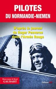 René Gaudart et Maryvonne Gaudart - Pilotes du Normandie-Niemen - D'arpès le journal de Roger Penverne.