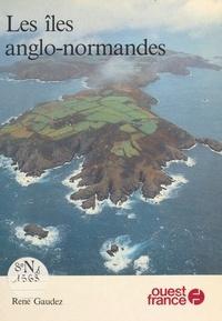 René Gaudez - Les Îles anglo-normandes.
