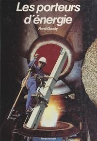 René Gaudy et Bernard Court - Les porteurs d'énergie.
