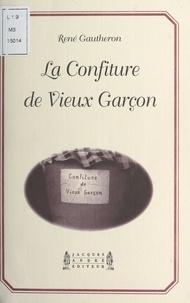 René Gautheron - La confiture de vieux garçon.