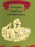 René Gauze et Joseph-François Reste - Guide touristique et cynégétique de l'Oubangui-Chari.