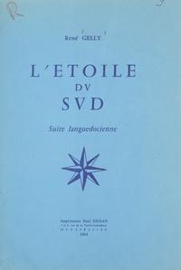 René Gelly et Pierre Sibilat - L'étoile du sud - Suite languedocienne.