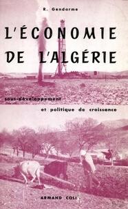 René Gendarme - L'économie de l'Algérie.