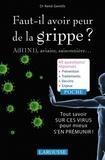 René Gentils - Faut-il avoir peur de la grippe ? A (H1N1), aviaire, saisonnière....