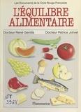 René Gentils et Patrice Jolivet - L'équilibre alimentaire - Recommandé par le Comité français d'éducation pour la santé.