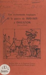 René Gentils - Les événements tragiques de la guerre de 1870-1871 à Dhuizon (Loir-et-Cher).