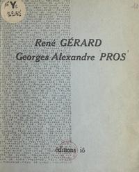 René Gérard et Georges-Alexandre Pros - Feux de glace - Suivi de Forlonge.