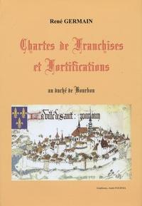 René Germain - Chartes de franchises et fortifications au duché de Bourbon.
