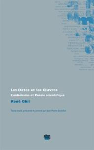 René Ghil - Les Dates et les Oeuvres - Symbolisme et poésie scientifique.