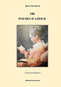 René Ghisalberti - 100 poèmes d'amour.
