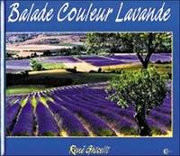 René Ghiselli et Chantal Clergeaud - Balade Couleur Lavande.