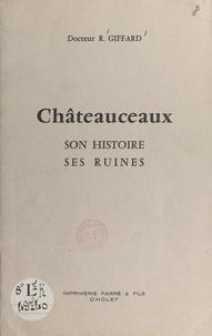 René Giffard et Pierre Jeanneau - Châteauceaux - Son histoire, ses ruines.
