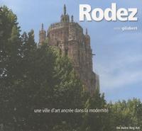 René Gilabert - Rodez - Une ville d'art ancrée dans la modernité.