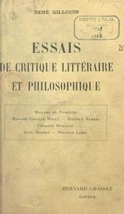 René Gillouin - Essais de critique littéraire et philosophique - Mme de Noailles, Mme Colette Willy, Maurice Barrès, Charles Demange, Jean Moréas, William James.