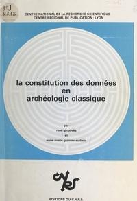 René Ginouvès et A.M. Guimier-Sorbets - La constitution des données en archéologie classique.