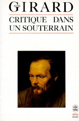 René Girard - Critique dans un souterrain.