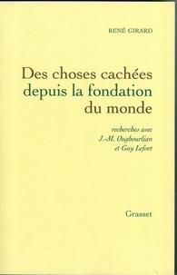 René Girard - Des choses cachées depuis la fondation du monde.