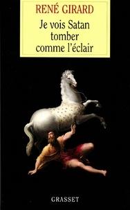 René Girard - Je vois Satan tomber comme l'éclair.