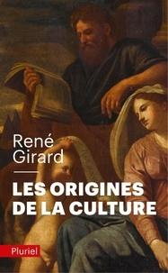 René Girard - Les origines de la culture - Entretiens avec Pierpaolo Antonello et Joao Cezar de Castro Rocha.