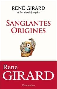 René Girard et Walter Burkert - Sanglantes origines.