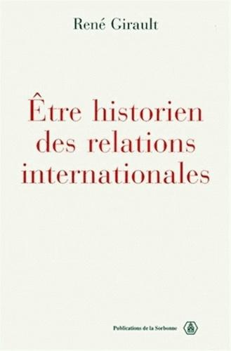 René Girault - Etre historien des relations internationales.