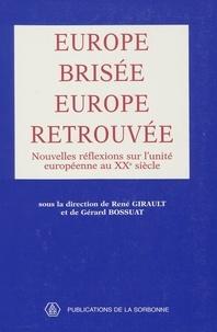 René Girault et  Collectif - Europe brisée, Europe retrouvée - Nouvelles réflexions sur l'unité européenne au XXe siècle.