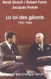 René Girault et Robert Frank - Histoire des relations internationales contemporaines - Tome 3, La loi des géants 1941-1964.