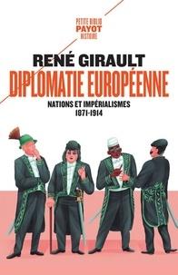 René Girault - Histoire des relations internationales contemporaines - Tome 1, Diplomatie européenne - Nations et impérialismes, 1871-1914.