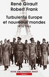 René Girault et Robert Frank - Turbulente Europe et nouveaux mondes (1914-1941) - Histoire des relations internationales contemporaines, Tome 2.