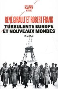 René Girault et Robert Frank - Turbulente Europe et nouveaux mondes 1914-1941 - Histoire des relations internationales contemporaines Tome 2.