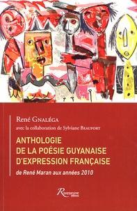 René Gnaléga - Anthologie de la poésie guyanaise d'expression française - De René Maran aux années 2010.
