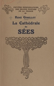 René Gobillot et Marcel Aubert - Le cathédrale de Sées - Ouvrage illustré de 35 gravures et d'un plan.