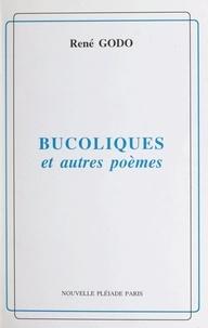 René Godo et Jacqueline Delpy - Bucoliques et autres poèmes.