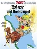 René Goscinny et Albert Uderzo - An Asterix Adventure Book 5 : Asterix and the Banquet.