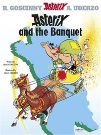 René Goscinny et Albert Uderzo - An Asterix Adventure Book 5 : Asterix and the Banquet.