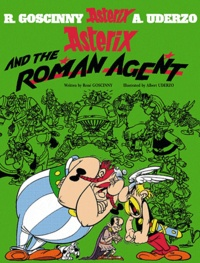 René Goscinny et Albert Uderzo - An Asterix Adventure Tome 15 : Asterix and the Roman Agent.