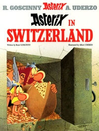 René Goscinny et Albert Uderzo - An Asterix Adventure Tome 16 : Asterix in Switzerland.