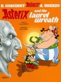 René Goscinny et Albert Uderzo - An Asterix Adventure Tome 18 : Asterix and the Laurel Wreath.