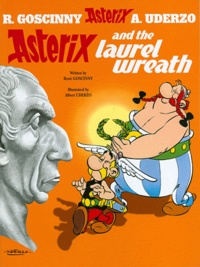 René Goscinny et Albert Uderzo - An Asterix Adventure Tome 18 : Asterix and the Laurel Wreath.