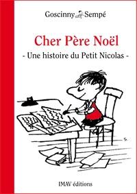 """René Goscinny et Jean-Jacques Sempé - Cher Père Noël - Une histoire extraite de """"""""Le Petit Nicolas, c'est Noël !""""""""."""