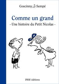 """René Goscinny et Jean-Jacques Sempé - Comme un grand - Une histoire extraite des """"""""Surprises du Petit Nicolas""""""""."""