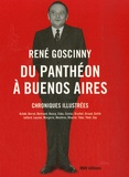 René Goscinny et  Achdé - Du Panthéon à Buenos Aires - Chroniques illustrées.
