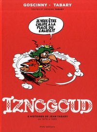 René Goscinny et Jean Tabary - Iznogoud  : 6 histoires de Jean Tabary - De 1978 à 1989.