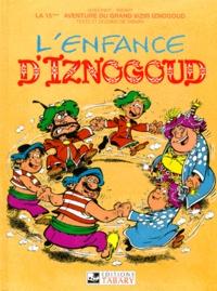 René Goscinny et Jean Tabary - IZNOGOUD TOME 15 : L'ENFANCE D'IZNOGOUD.